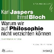 Cover-Bild zu Warum wir auf Philosophie nicht verzichten können (Audio Download) von Bloch, Ernst
