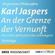 Cover-Bild zu An der Grenze der Vernunft (Audio Download) von Jaspers, Karl