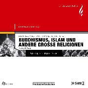 Cover-Bild zu Buddhismus, Islam und andere große Religionen (Audio Download) von Jaspers, Karl