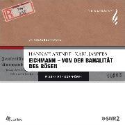 Cover-Bild zu Eichmann - von der Banalität des Bösen (Audio Download) von Jaspers, Karl