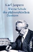 Cover-Bild zu Kleine Schule des philosophischen Denkens von Jaspers, Karl