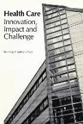 Cover-Bild zu Davis, Mathwin S.: Health Care: Innovation, Impact, and Challenge