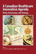Cover-Bild zu Carson, A. Scott (Hrsg.): A Canadian Healthcare Innovation Agenda