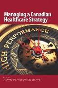 Cover-Bild zu Carson, A. Scott: Managing a Canadian Healthcare Strategy