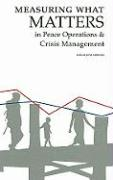 Cover-Bild zu Meharg, Sarah Jane: Measuring What Matters in Peace Operations and Crisis Management