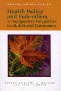 Cover-Bild zu Banting, Keith G.: Health Policy and Federalism