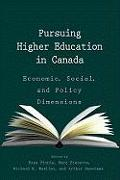 Cover-Bild zu Finnie, Ross: Pursuing Higher Education in Canada: Economic, Social and Policy Dimensions