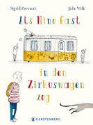 Cover-Bild zu Zeevaert, Sigrid: Als Nino fast in den Zirkuswagen zog