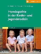 Cover-Bild zu Pfeiffer, Herbert (Hrsg.): Homöopathie in der Kinder- und Jugendmedizin