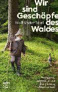 Cover-Bild zu Storl, Wolf-Dieter: Wir sind Geschöpfe des Waldes (eBook)