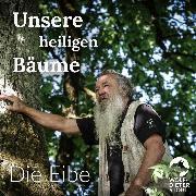 Cover-Bild zu Kunz, Rebecca: Unsere heiligen Bäume (Audio Download)