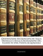 Cover-Bild zu Osservazioni Microscopiche Sulla Tremella E Sulla Circolazione del Fluido in Una Pianta Acquajuola