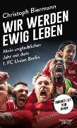 Cover-Bild zu Wir werden ewig leben von Biermann, Christoph