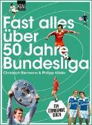 Cover-Bild zu Fast alles über 50 Jahre Bundesliga von Biermann, Christoph