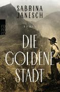 Cover-Bild zu Janesch, Sabrina: Die goldene Stadt