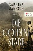 Cover-Bild zu Janesch, Sabrina: Die goldene Stadt (eBook)