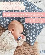 Cover-Bild zu eBook Klitzeklein & Kuschelweich - Einfach süße Strickideen und Babykleidung für Babys in den Größen 56-92