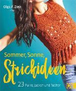 Cover-Bild zu eBook Sommer, Sonne, Strickideen: 23 Pullis, Jacken und Tücher. Leichter Sommerstrick für Streetstyle und Fashiontrends