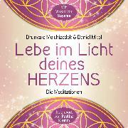 Cover-Bild zu Melchizedek, Drunvalo: Lebe im Licht deines Herzens (Audio Download)