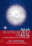 Cover-Bild zu Garrison, Cal: Die Astrologie von 2012