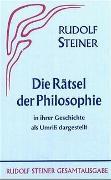 Cover-Bild zu Steiner, Rudolf: Die Rätsel der Philosophie in ihrer Geschichte als Umriss dargestellt