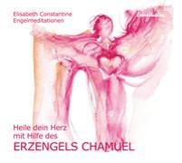 Cover-Bild zu Heile dein Herz mit Hilfe des Erzengels Chamuel