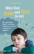 Cover-Bild zu Petitcollin, Christel: Mein Kind denkt und fühlt zu viel