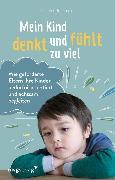 Cover-Bild zu Petitcollin, Christel: Mein Kind denkt und fühlt zu viel (eBook)