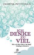 Cover-Bild zu Petitcollin, Christel: Ich denke zu viel
