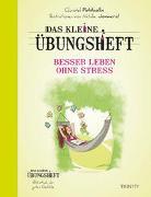 Cover-Bild zu Petitcollin, Christel: Das kleine Übungsheft Besser leben ohne Stress