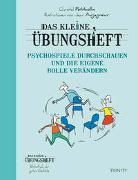 Cover-Bild zu Petitcollin, Christel: Das kleine Übungsheft Psychospiele durchschauen und die eigene Rolle verändern