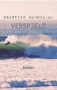 Cover-Bild zu Schüssler, Diethelm: Verspielt (eBook)