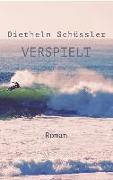 Cover-Bild zu Schüssler, Diethelm: Verspielt