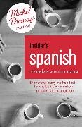 Cover-Bild zu Insider's Spanish: Intermediate Conversation Course (Learn Spanish with the Michel Thomas Method)