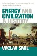 Cover-Bild zu Smil, Vaclav: Energy and Civilization (eBook)