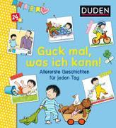 Cover-Bild zu Bußhoff, Katharina: Duden 24+: Guck mal, was ich kann! Allererste Geschichten für jeden Tag