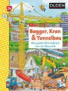 Cover-Bild zu Braun, Christina: Duden 24+: Bagger, Kran und Tunnelbau. Das große Wimmelbuch von der Baustelle
