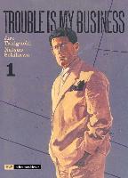 Cover-Bild zu Taniguchi, Jiro: Trouble is my business 01