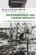 Cover-Bild zu Kraus, Alexander (Hrsg.): Ein Erinnerungs- und Lernort entsteht (eBook)