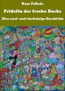 Cover-Bild zu Fallada, Hans: Fridolin der freche Dachs (eBook)