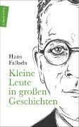 Cover-Bild zu Fallada, Hans: Kleine Leute in großen Geschichten