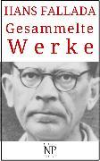 Cover-Bild zu Fallada, Hans: Hans Fallada - Gesammelte Werke (eBook)