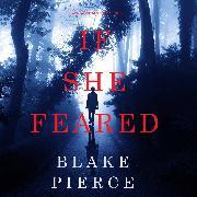 Cover-Bild zu Pierce, Blake: If She Feared (A Kate Wise Mystery-Book 6) (Audio Download)