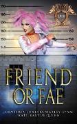 Cover-Bild zu Quinn, Kate Karyus: Friend or Fae: A Mythverse Novella (eBook)