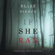 Cover-Bild zu Pierce, Blake: If She Ran (A Kate Wise Mystery-Book 3) (Audio Download)