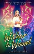 Cover-Bild zu Quinn, Kate Karyus: Wither & Wound (Mythverse, #3) (eBook)