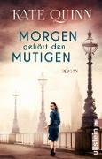 Cover-Bild zu Quinn, Kate: Morgen gehört den Mutigen (eBook)