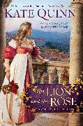 Cover-Bild zu Quinn, Kate: The Lion and the Rose (eBook)