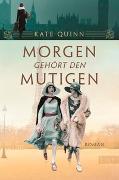 Cover-Bild zu Quinn, Kate: Morgen gehört den Mutigen