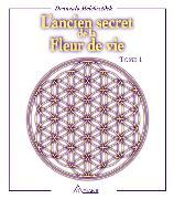 Cover-Bild zu Melchizedek, Drunvalo: L'ancien secret de la fleur de vie, tome 1 (eBook)